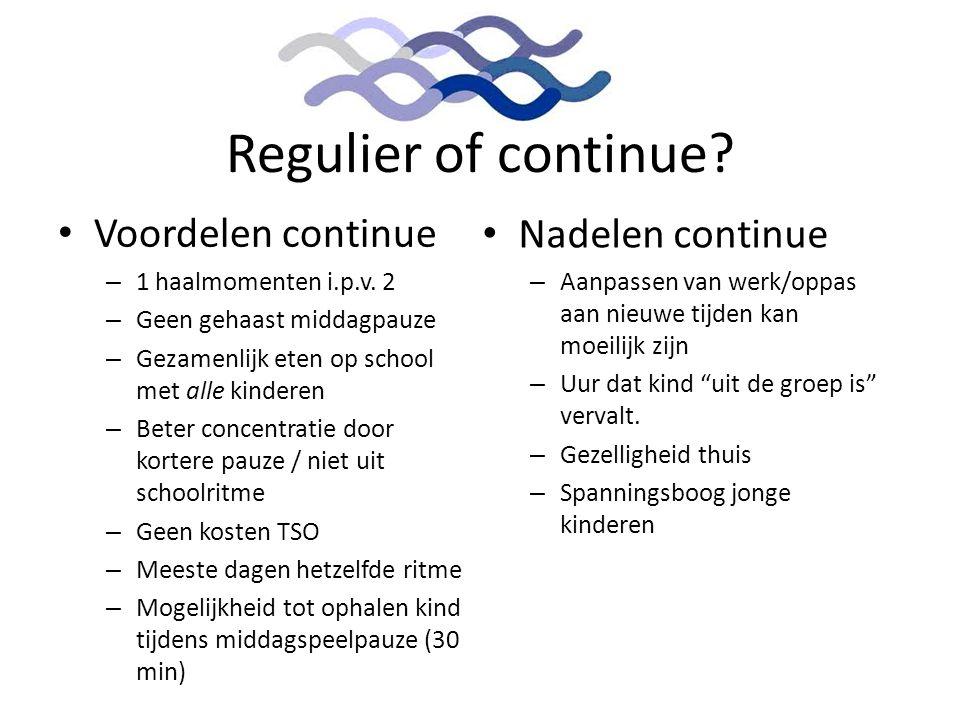 Regulier of continue Voordelen continue Nadelen continue