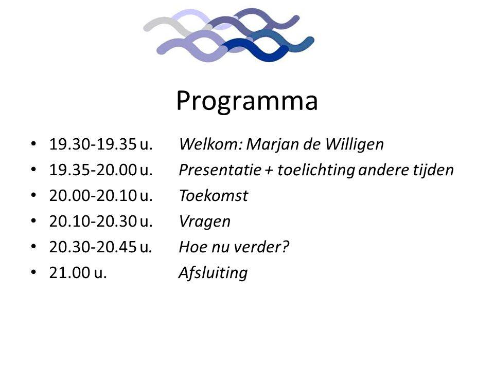 Programma 19.30-19.35 u. Welkom: Marjan de Willigen