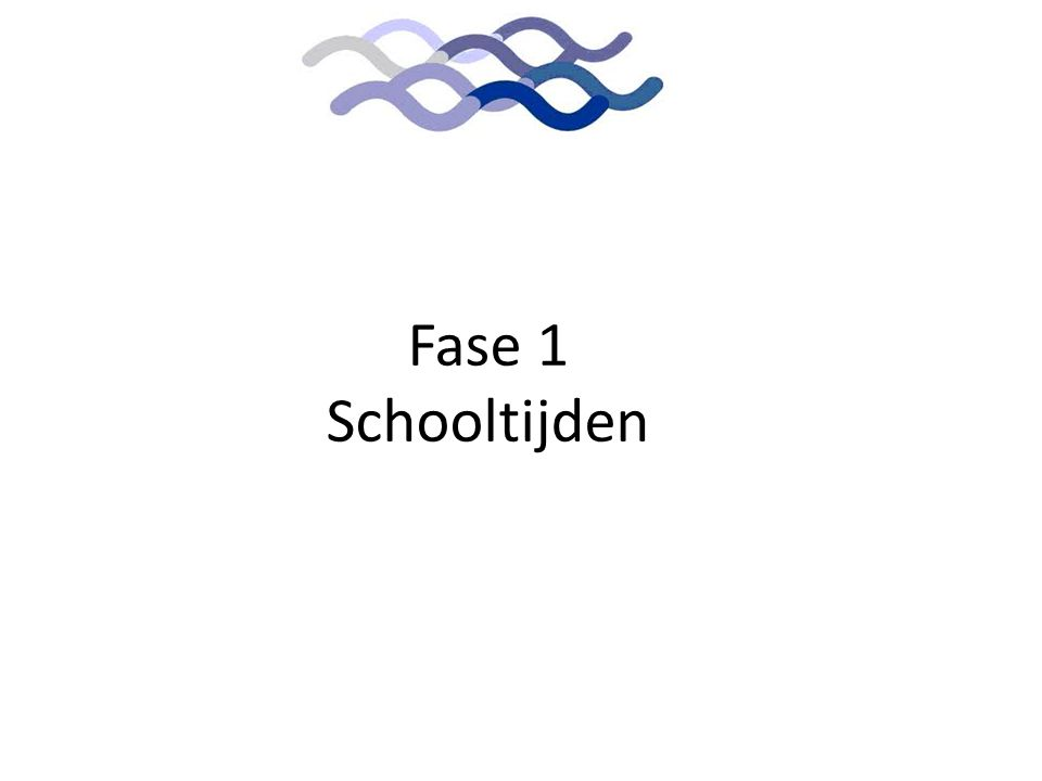 Aanleiding Fase 1 Schooltijden