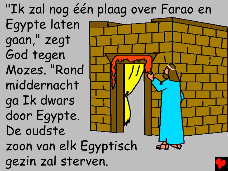 Ik zal nog één plaag over Farao en
