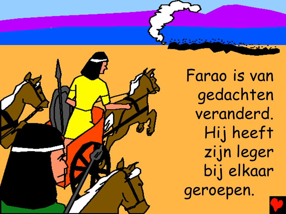 Farao is van gedachten veranderd.