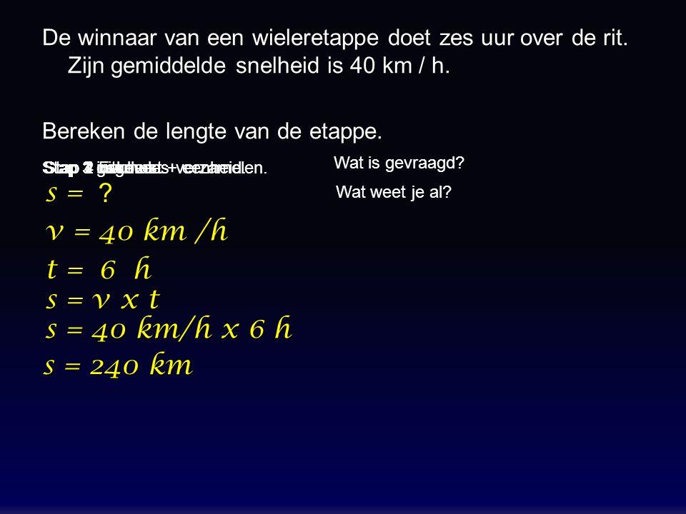 s = v = t = 40 km /h 6 h s = v x t s = 40 km/h x 6 h s = 240 km