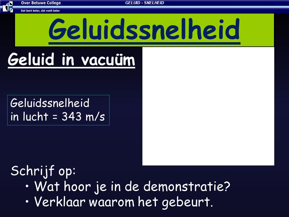 Geluidssnelheid Geluid in vacuüm Schrijf op: