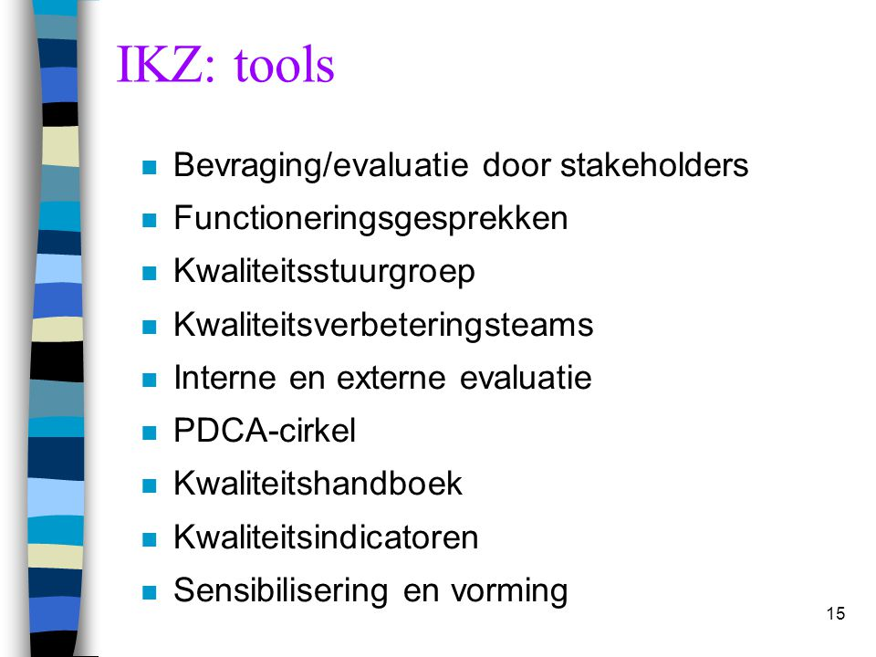 IKZ: tools Bevraging/evaluatie door stakeholders