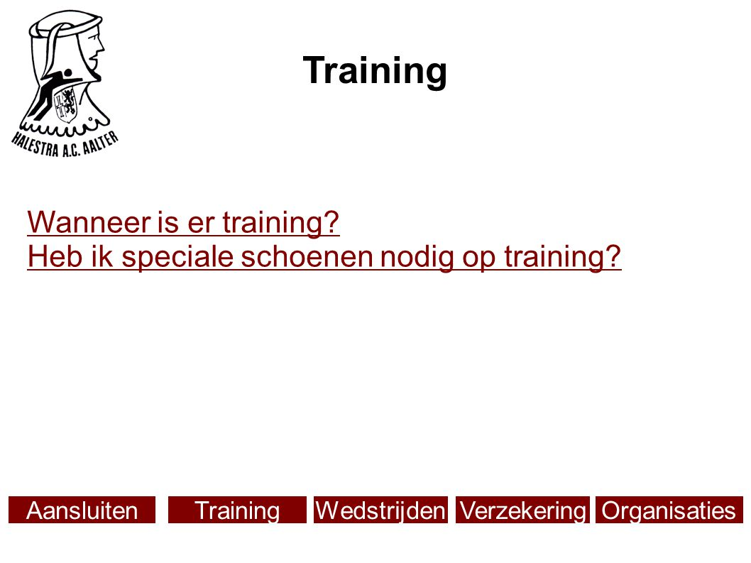Training Wanneer is er training