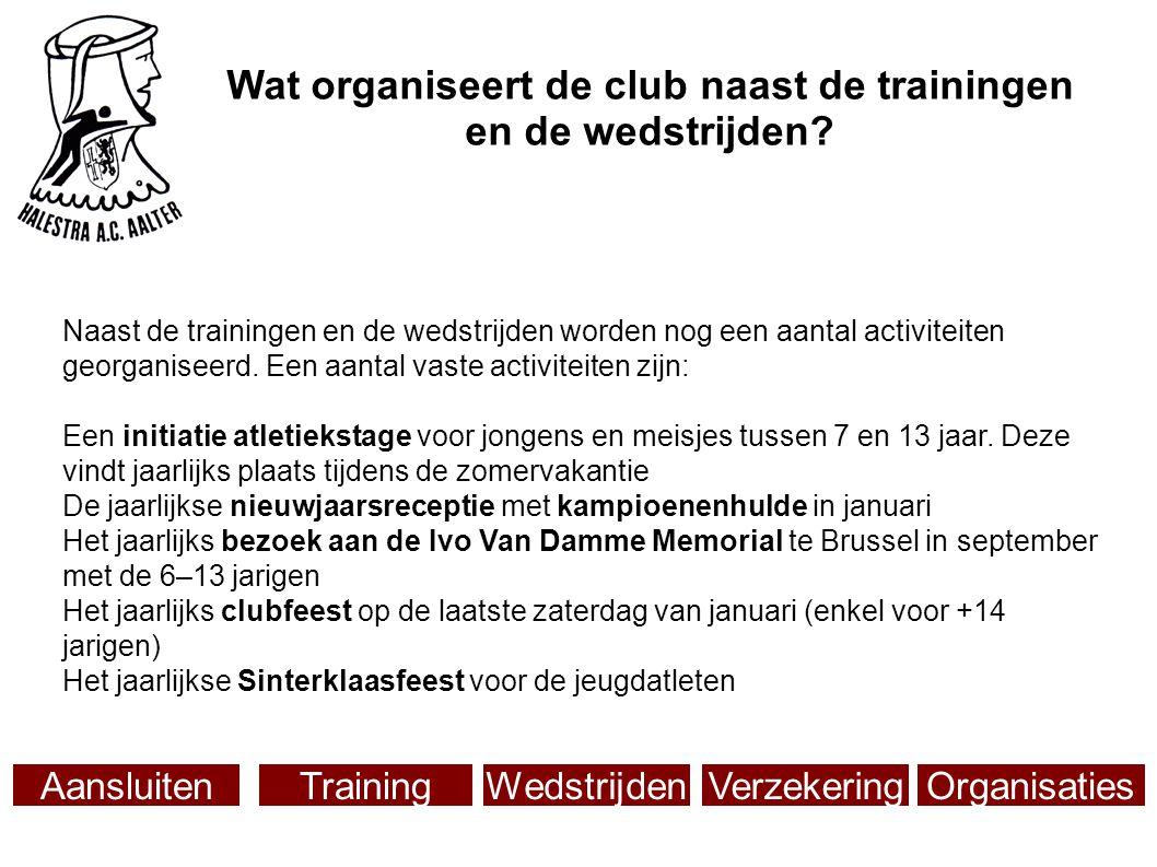 Wat organiseert de club naast de trainingen en de wedstrijden