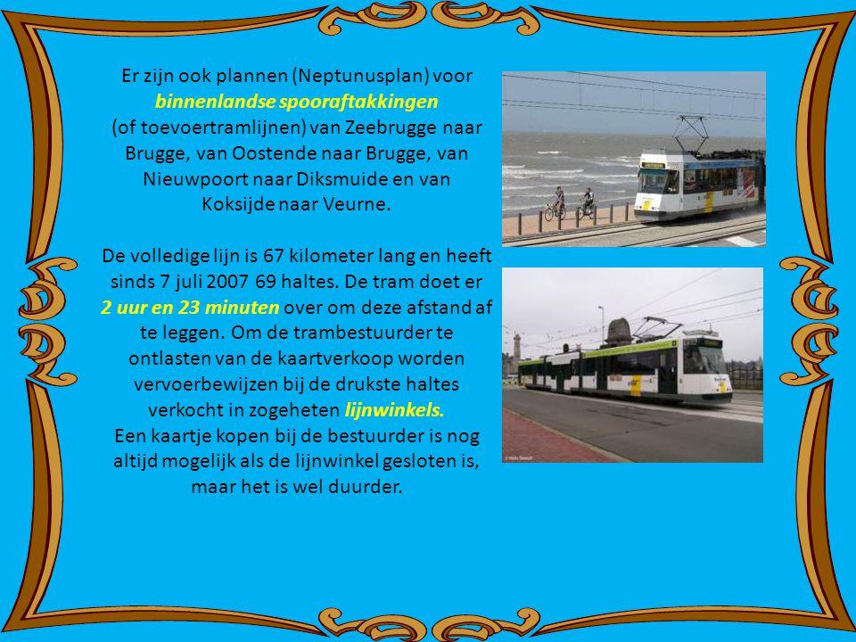 Er zijn ook plannen (Neptunusplan) voor binnenlandse spooraftakkingen (of toevoertramlijnen) van Zeebrugge naar Brugge, van Oostende naar Brugge, van Nieuwpoort naar Diksmuide en van Koksijde naar Veurne.