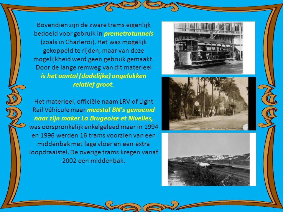 Bovendien zijn de zware trams eigenlijk bedoeld voor gebruik in premetrotunnels (zoals in Charleroi). Het was mogelijk gekoppeld te rijden, maar van deze mogelijkheid werd geen gebruik gemaakt. Door de lange remweg van dit materieel is het aantal (dodelijke) ongelukken relatief groot.