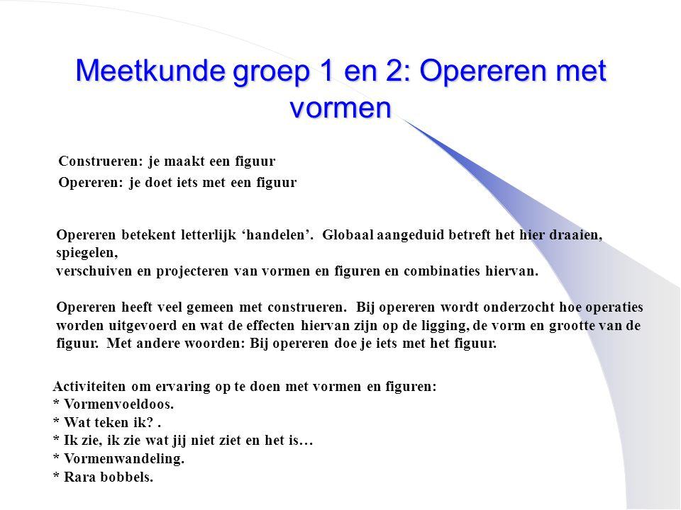 Meetkunde groep 1 en 2: Opereren met vormen