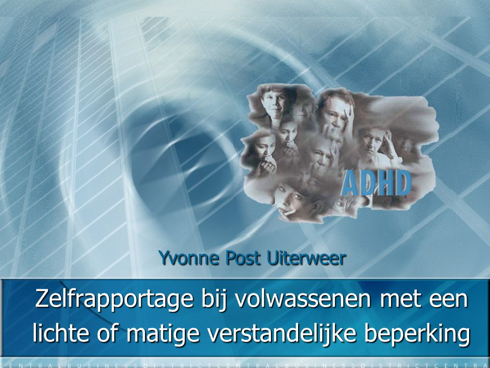 Yvonne Post Uiterweer Zelfrapportage bij volwassenen met een lichte of matige verstandelijke beperking.