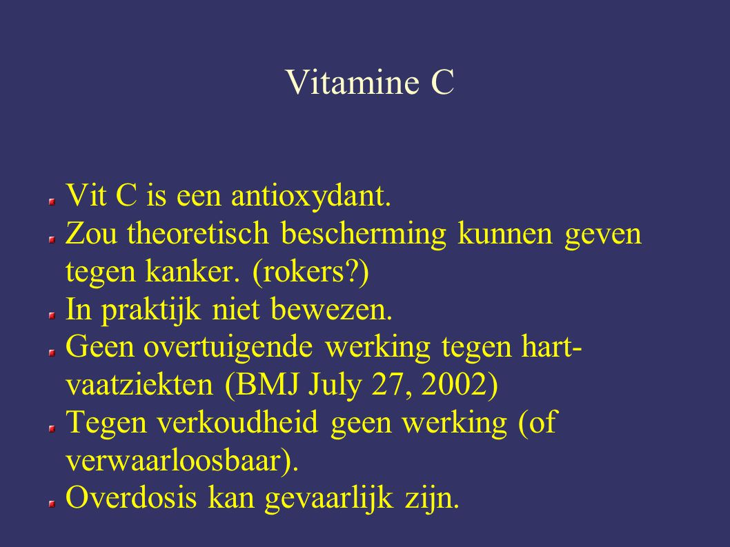 Vitamine C Vit C is een antioxydant.