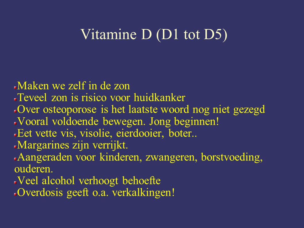 Vitamine D (D1 tot D5)‏ Maken we zelf in de zon