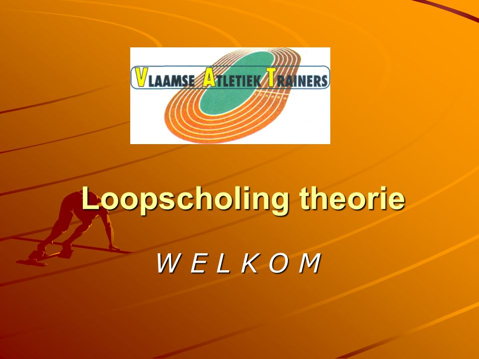 Loopscholing theorie - praktijk W E L K O M