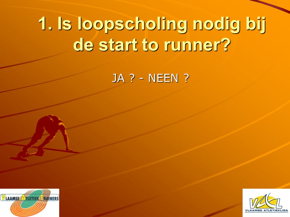 1. Is loopscholing nodig bij de start to runner