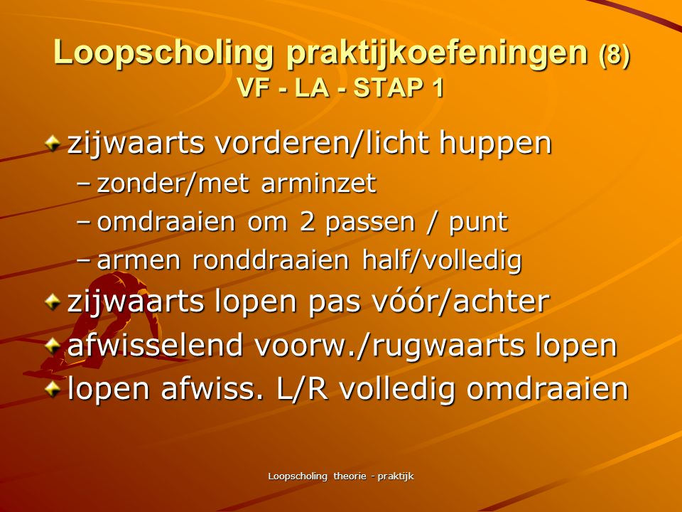 Loopscholing praktijkoefeningen (8) VF - LA - STAP 1