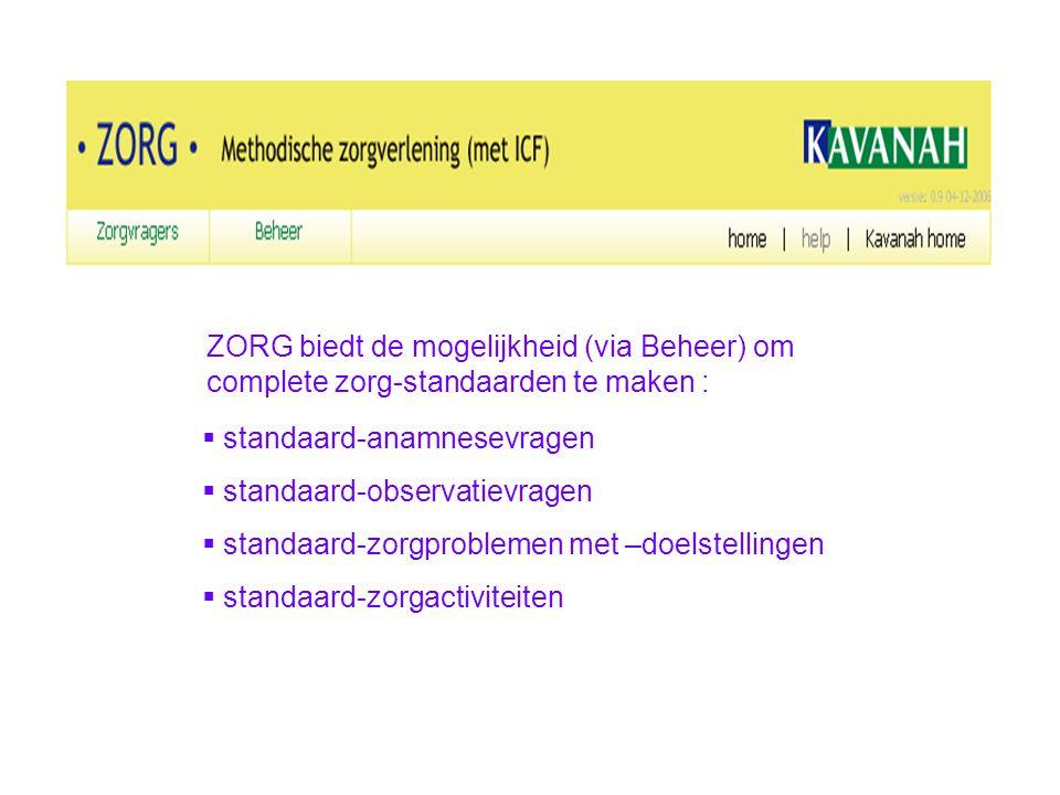 ZORG biedt de mogelijkheid (via Beheer) om complete zorg-standaarden te maken :