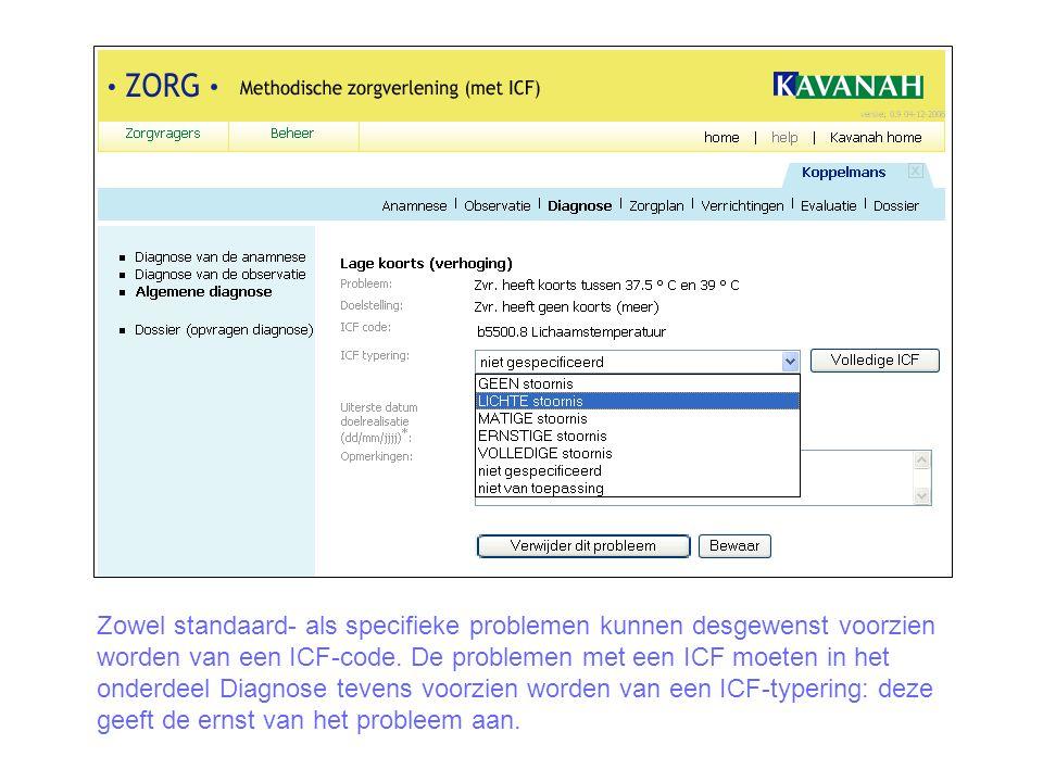 Zowel standaard- als specifieke problemen kunnen desgewenst voorzien worden van een ICF-code.