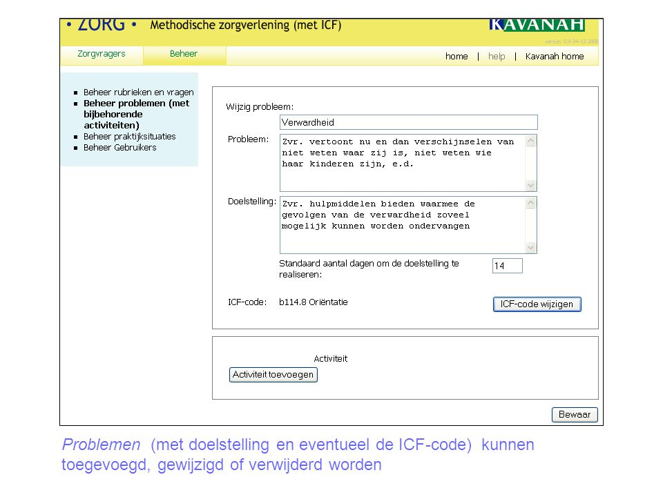 Problemen (met doelstelling en eventueel de ICF-code) kunnen toegevoegd, gewijzigd of verwijderd worden