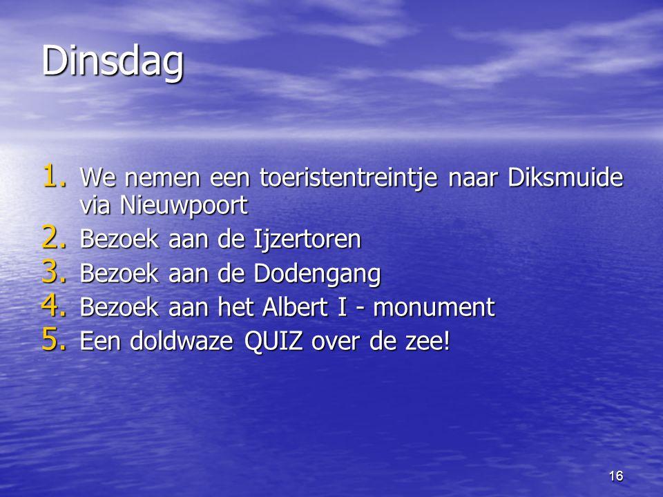 Dinsdag We nemen een toeristentreintje naar Diksmuide via Nieuwpoort