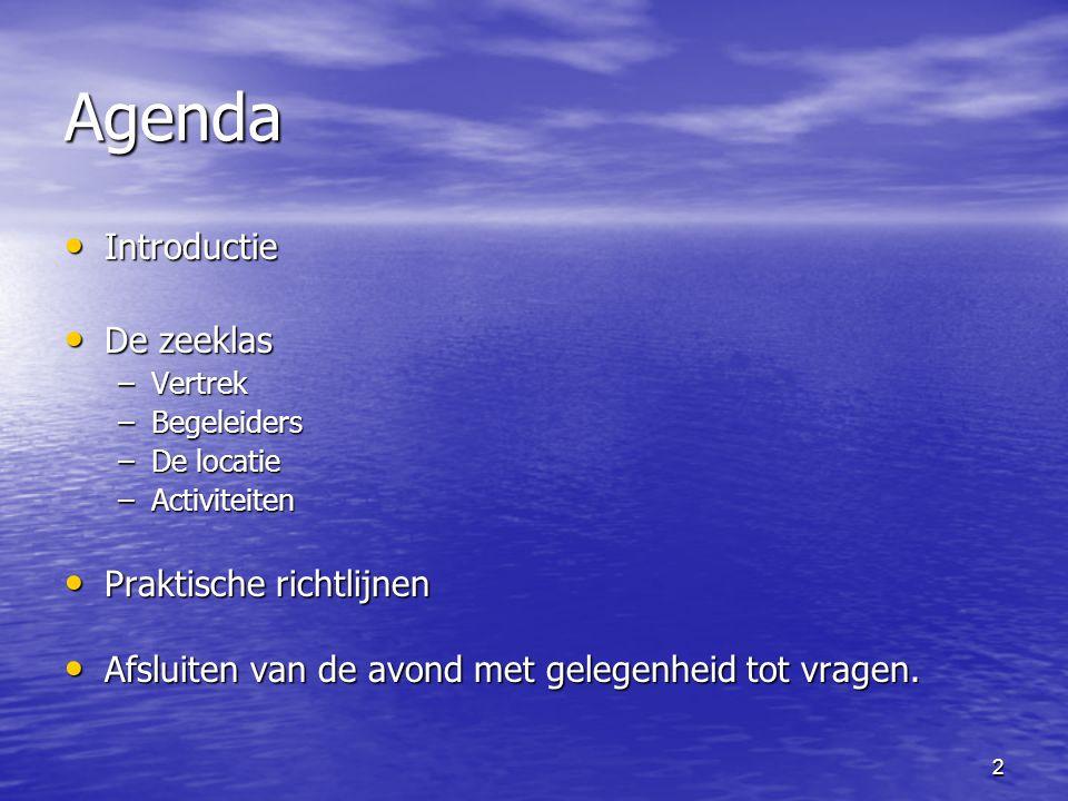 Agenda Introductie De zeeklas Praktische richtlijnen