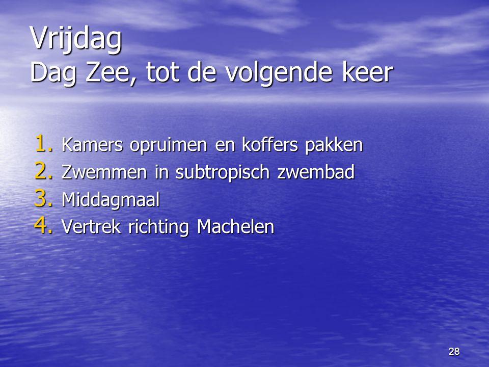 Vrijdag Dag Zee, tot de volgende keer