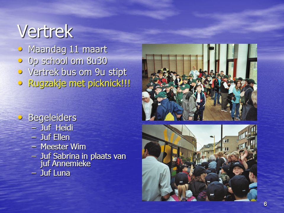 Vertrek Maandag 11 maart 0p school om 8u30 Vertrek bus om 9u stipt