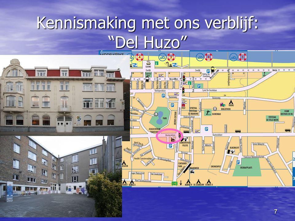 Kennismaking met ons verblijf: Del Huzo