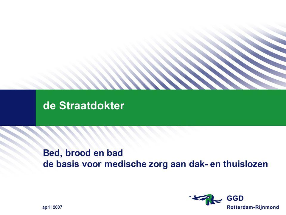 de Straatdokter Bed, brood en bad de basis voor medische zorg aan dak- en thuislozen april 2007