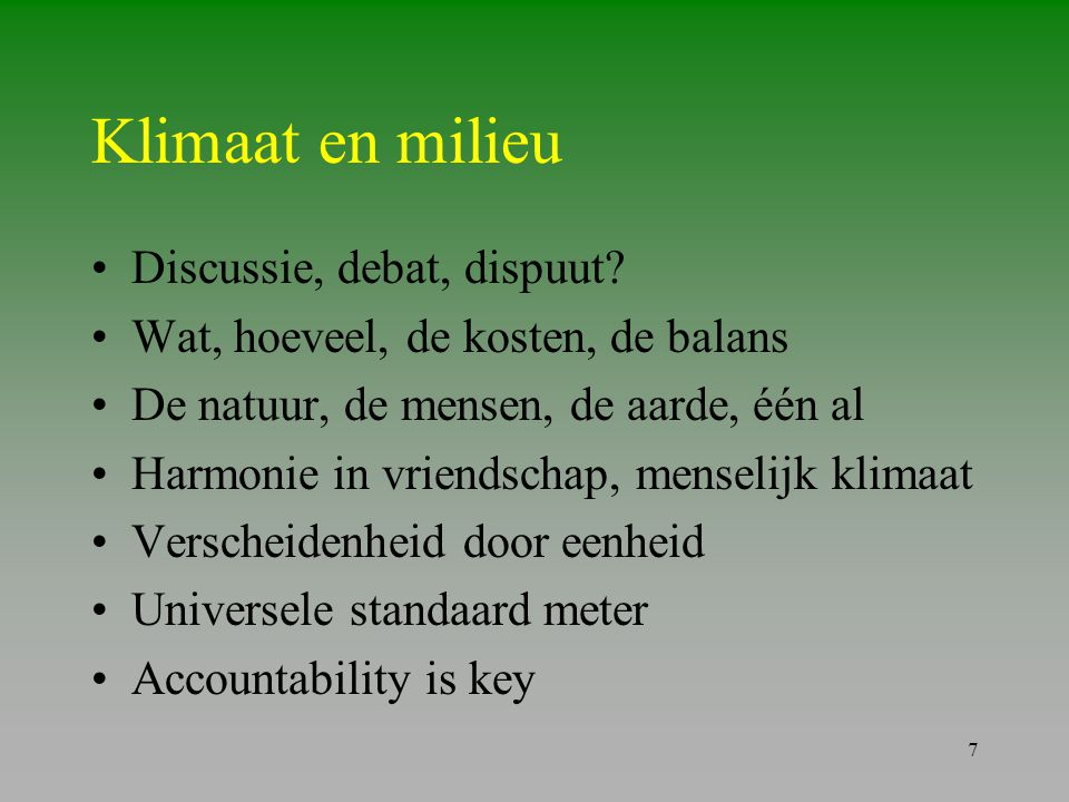 Klimaat en milieu Discussie, debat, dispuut