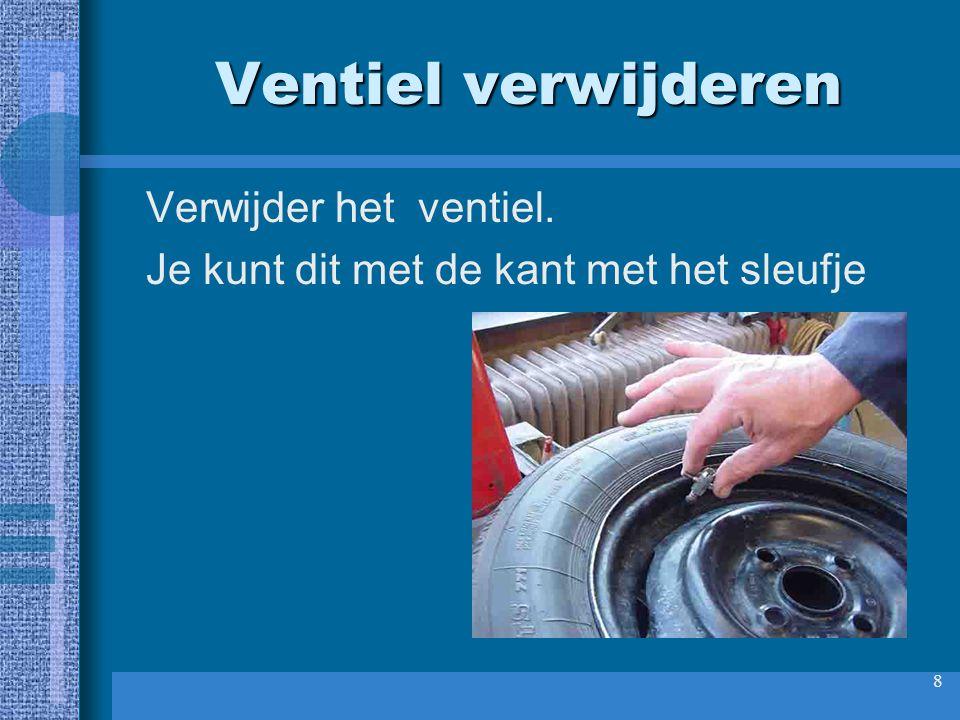 Ventiel verwijderen Verwijder het ventiel.