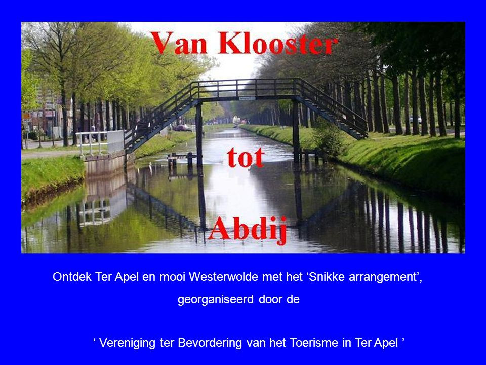 Ontdek Ter Apel en mooi Westerwolde met het 'Snikke arrangement',