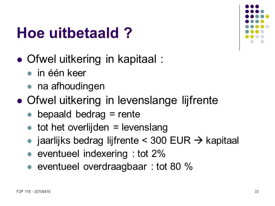 Hoe uitbetaald Ofwel uitkering in kapitaal :