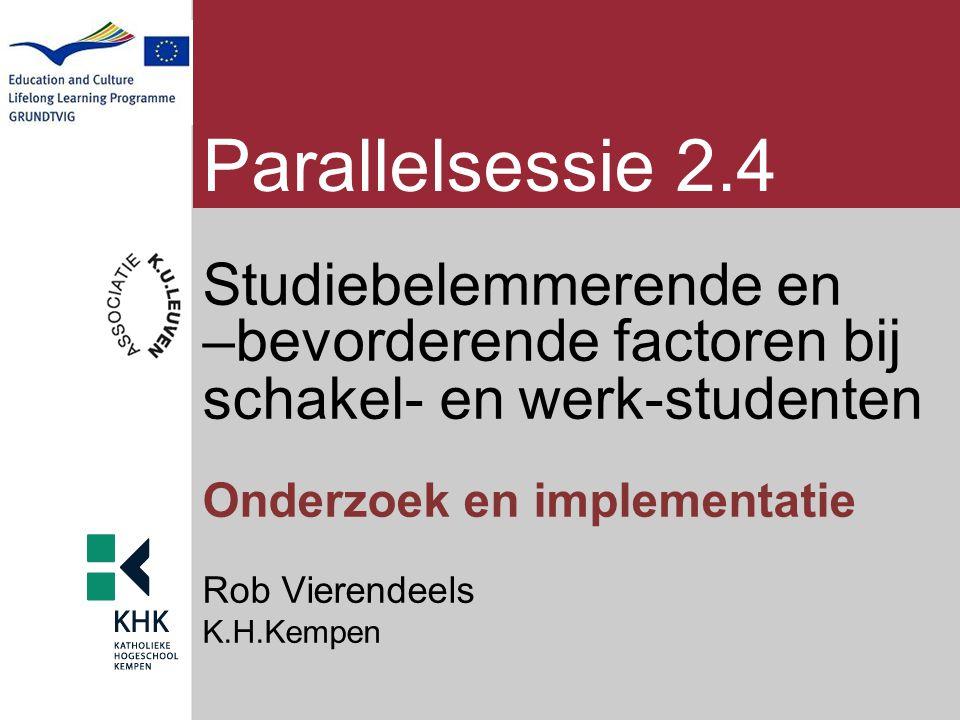 Parallelsessie 2.4 Studiebelemmerende en –bevorderende factoren bij schakel- en werk-studenten. Onderzoek en implementatie.