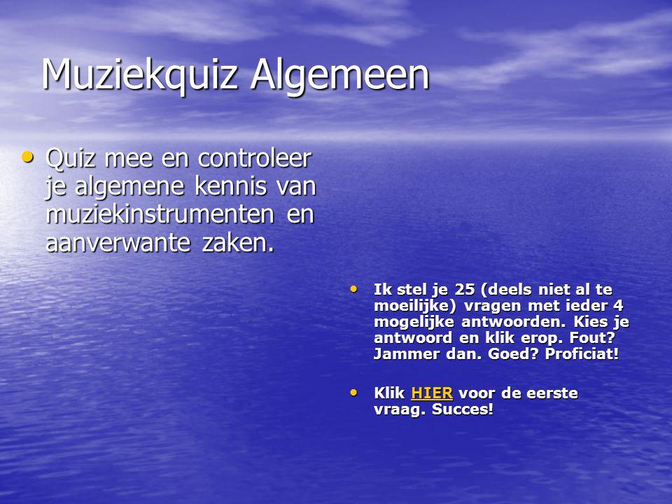 Muziekquiz Algemeen Quiz mee en controleer je algemene kennis van muziekinstrumenten en aanverwante zaken.