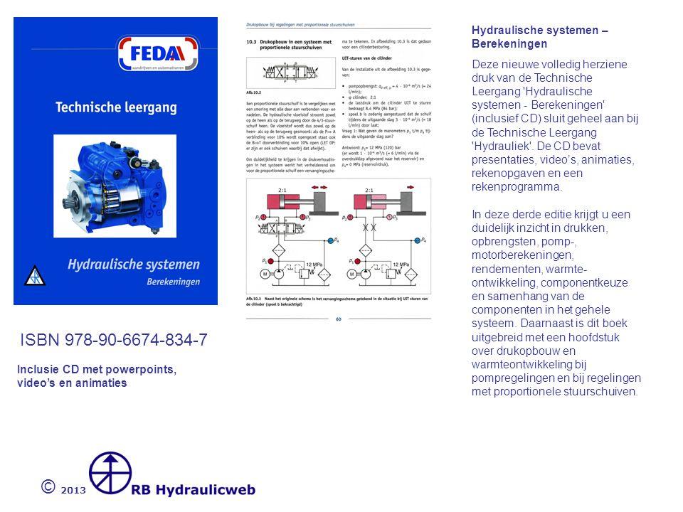 © 2013 ISBN 978-90-6674-834-7 Hydraulische systemen – Berekeningen