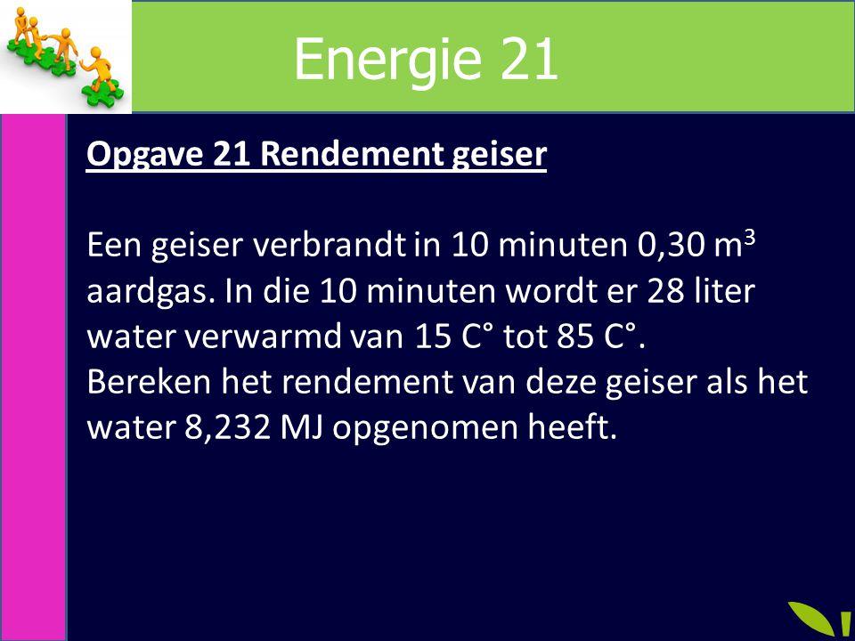 Energie 21 Opgave 21 Rendement geiser