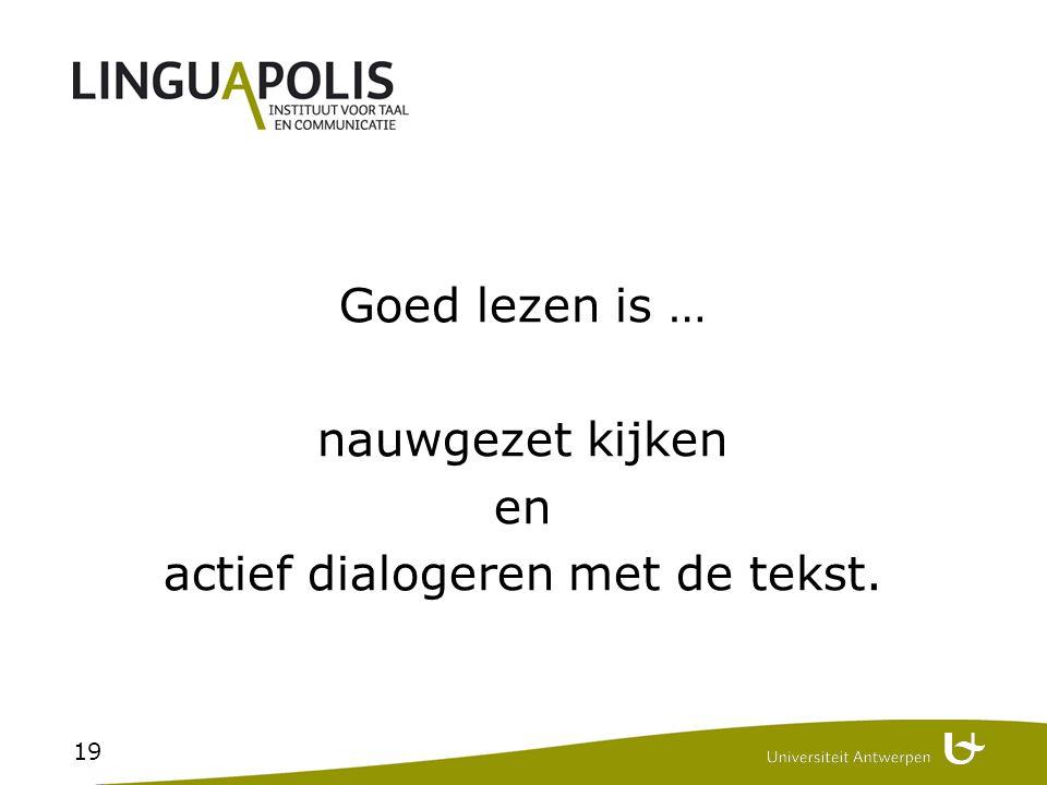 Bronnen Nora Bogaert (e.a.). Aan het werk! Adviezen ter verbetering van functionele leesvaardigheid in het onderwijs, Nederlandse Taalunie, 2008.