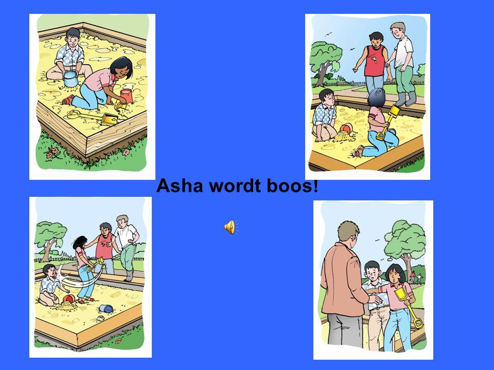 Asha wordt boos!