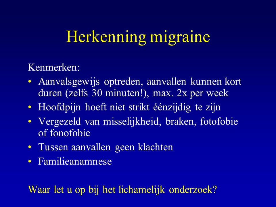 Herkenning migraine Kenmerken: