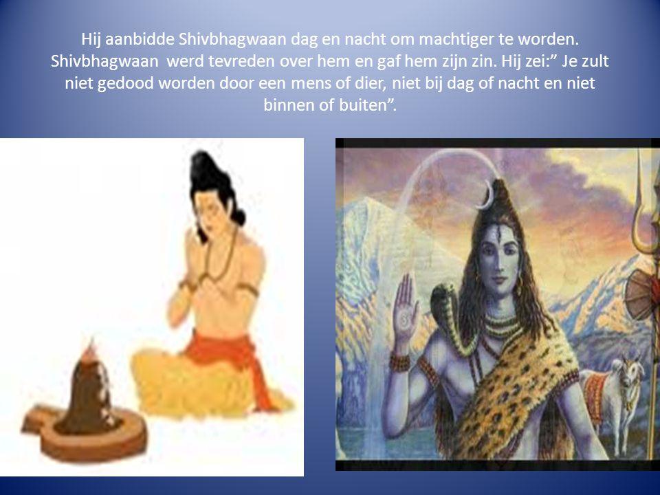 Hij aanbidde Shivbhagwaan dag en nacht om machtiger te worden