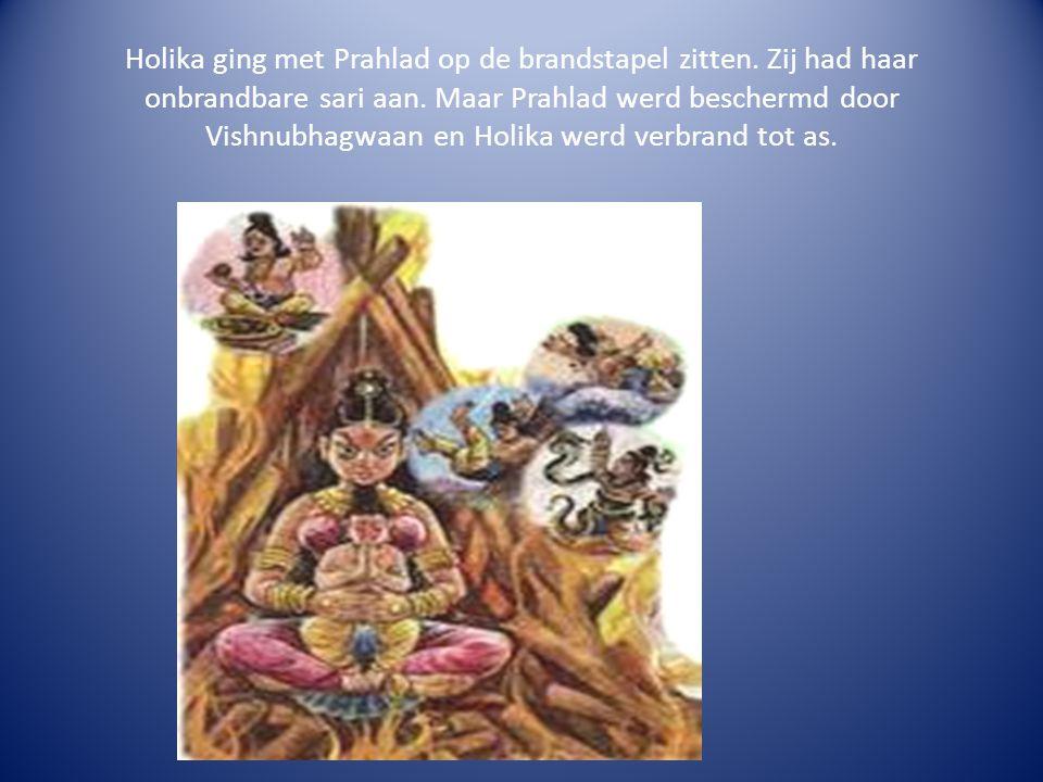 Holika ging met Prahlad op de brandstapel zitten