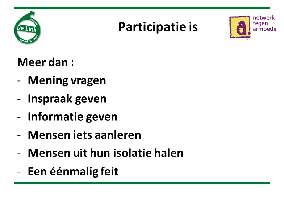 Participatie is Meer dan : Mening vragen Inspraak geven