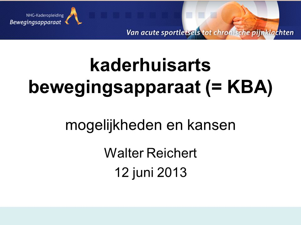 kaderhuisarts bewegingsapparaat (= KBA) mogelijkheden en kansen