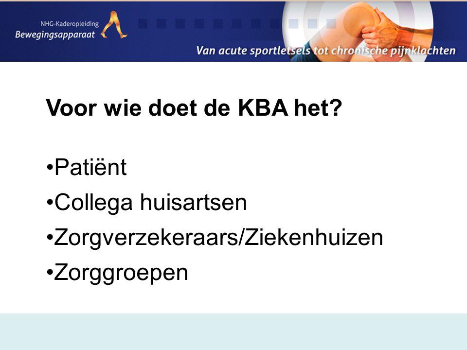 Voor wie doet de KBA het Patiënt Collega huisartsen Zorgverzekeraars/Ziekenhuizen Zorggroepen