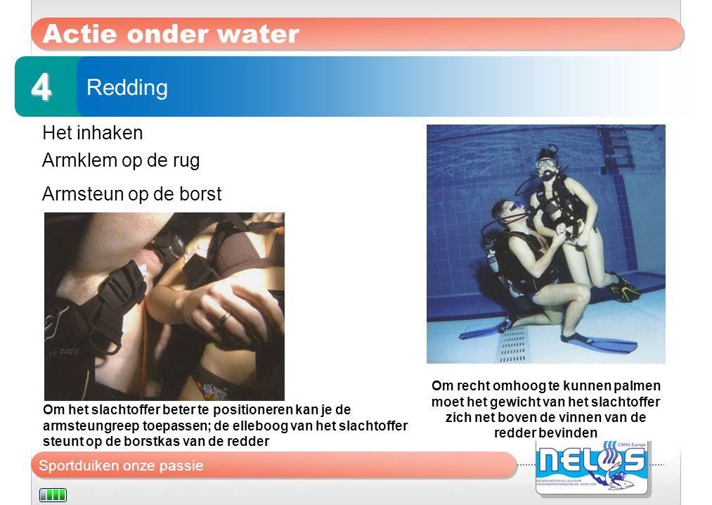 4 Actie onder water Redding Het inhaken Armklem op de rug