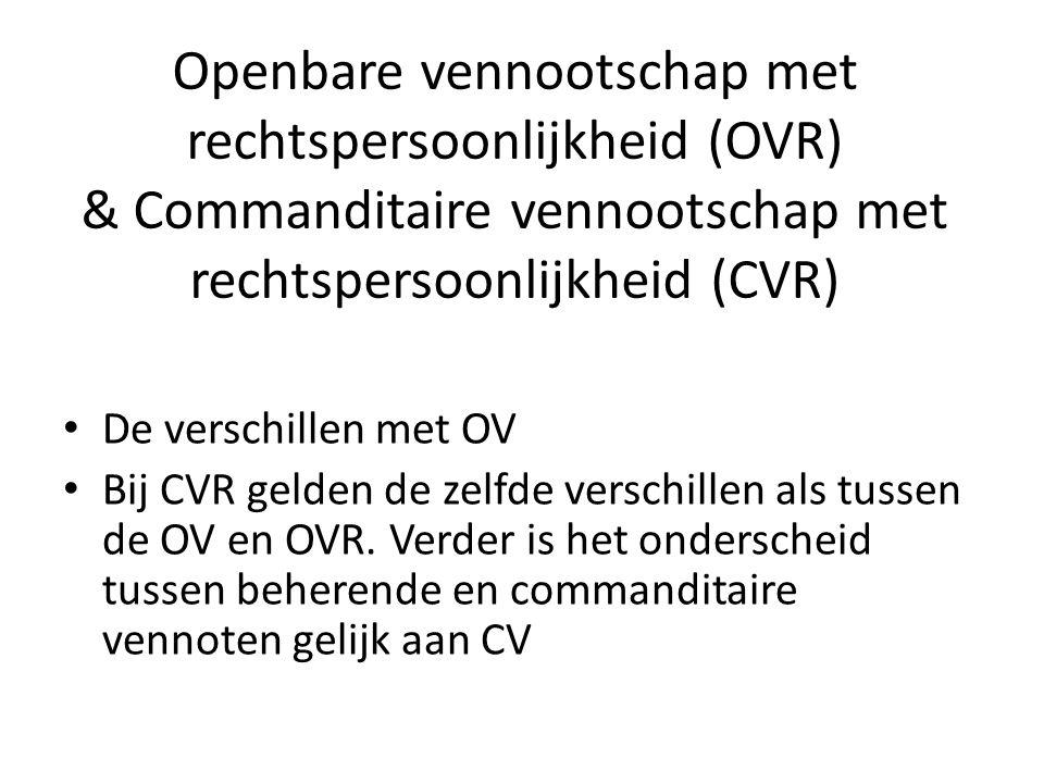 Openbare vennootschap met rechtspersoonlijkheid (OVR) & Commanditaire vennootschap met rechtspersoonlijkheid (CVR)