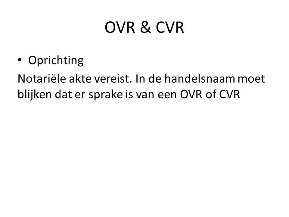 OVR & CVR Oprichting. Notariële akte vereist.