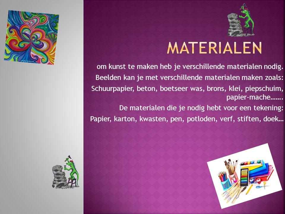 materialen om kunst te maken heb je verschillende materialen nodig.