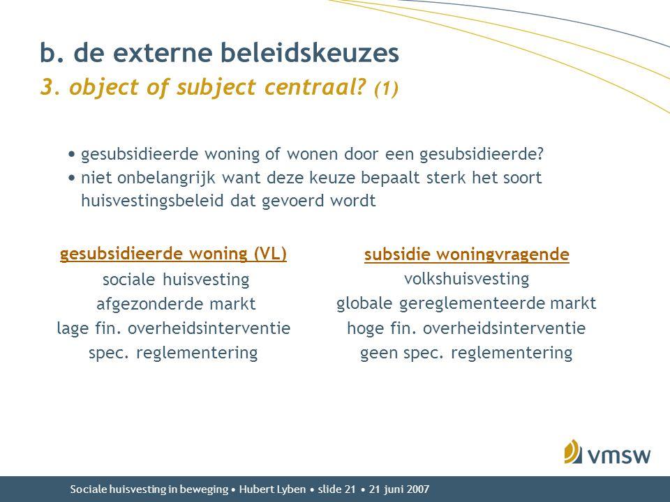 b. de externe beleidskeuzes 3. object of subject centraal (1)