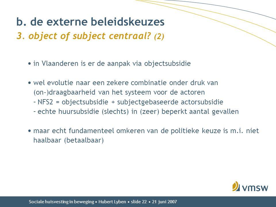 b. de externe beleidskeuzes 3. object of subject centraal (2)
